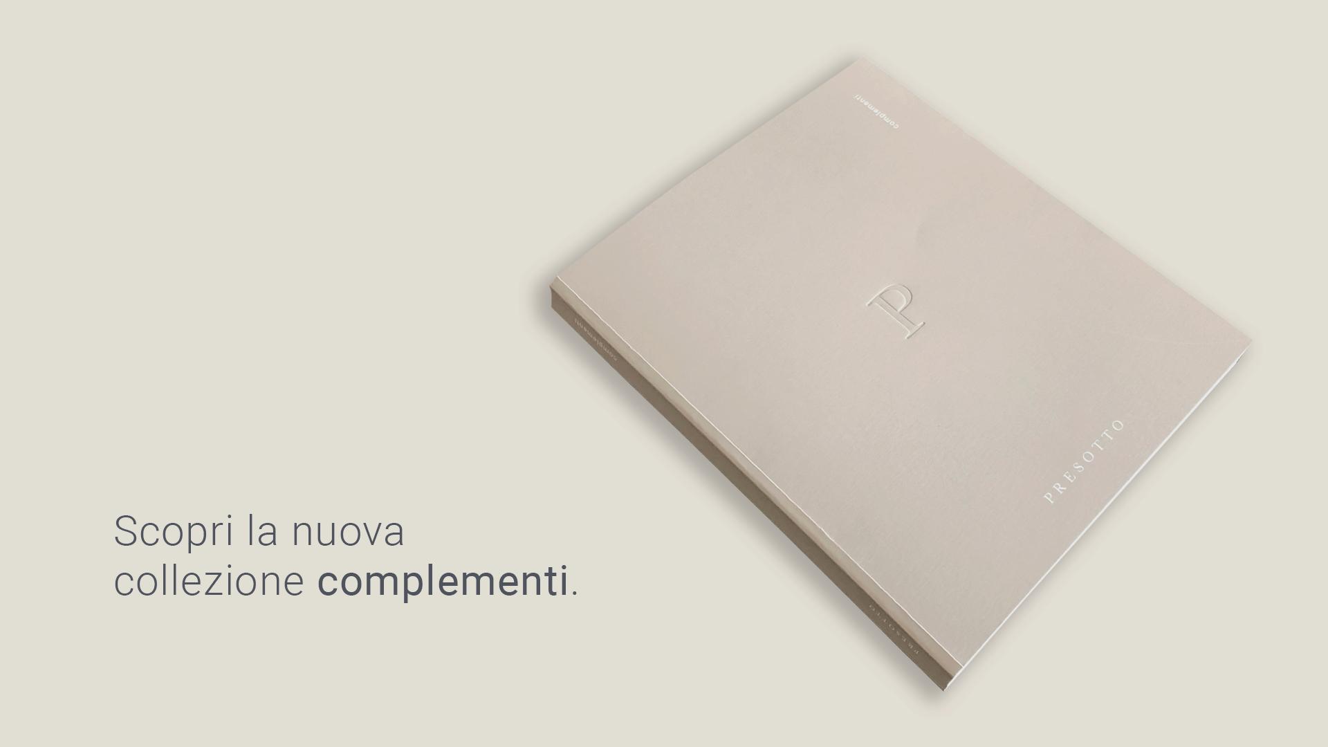 Nuovo catalogo complementi 2019 presotto for Catalogo presotto